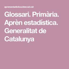 Glossari. Primària. Aprèn estadística. Generalitat de Catalunya