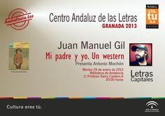 Juan Manuel Gil presentará su nuevo libro Mi padre y yo. Un western en Granada dentro del ciclo #Letrascapitales