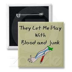 "Phlebotomist T-Shirts and Gifts ""Blood and Junk"" Button from Zazzle.com"
