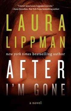 "If you want quality writing and suspense to keep turning pages, try ""After I'm Gone"" by Laura Lippman. If you like ""Sharp Objects"" by Gillian Flynn, ""The Witness"" by Nora Roberts and ""Ransom"" by Julie Garwood, give this one a try."