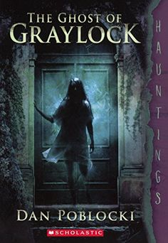 The Ghost of Graylock (Hauntings) - http://www.bestchildrenbook.com/the-ghost-of-graylock-hauntings/
