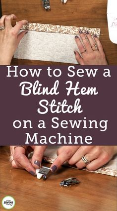 Learn how to use the blind hem stitch on your machine, in combination with a blind hem foot and proper folding to create a blind hem. Easy Sewing Projects, Sewing Projects For Beginners, Sewing Hacks, Sewing Tutorials, Sewing Tips, Sewing Ideas, Sewing Patterns, Blind Hem Stitch, Sewing Circles