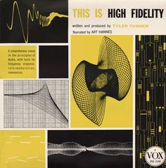 This is High Fidelity — LP Sleeve · 1955 Cover copy: A comprehensive course in the principles of audio, with tests for frequency response, intermodulation, resonances. Lp Cover, Vinyl Cover, Cover Art, Vintage Graphic Design, Retro Design, Graphic Design Inspiration, Pochette Album, Sound Art, Album Cover Design