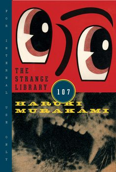 Buy The Strange Library by Haruki Murakami at Mighty Ape NZ. From internationally acclaimed author Haruki Murakami--a fantastical illustrated short novel about a boy imprisoned in a nightmarish library. Library Books, New Books, Good Books, Books To Read, Local Library, Jazz Club, This Is A Book, The Book, Haruki Murakami Books