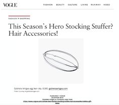 Our Egg Hair Barrette has been featured in Vogue as a great stocking stuffer for this upcoming holiday Hair Barrettes, Hair Clips, Vogue Fashion, Fashion Beauty, Egg For Hair, Stocking Stuffers, Stockings, Hair Accessories, News