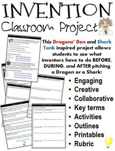 Have your students ever wanted to be a part of ABCs Shark Tank, or CBCs Dragons' Den? Well, they now have their shot! They will participate in an invention exposition where they will plan, design and showcase their invention! Before students can pitch their invention to a Shark or a Dragon, they must complete a variety of taskssort of the behind-the-scenes information they do not normally get to see that would have to be done BEFORE an actual pitch could be made.