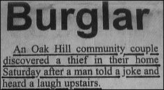 Note to burglars: do not attempt to steal from comedians unless you have no sense of humor