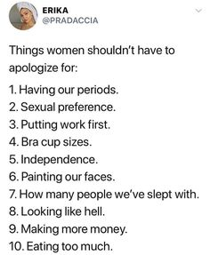 not painting our faces who we didn't sleep with caring a little too much for how we look making less money eating less Feminist Af, Intersectional Feminism, Patriarchy, Faith In Humanity, In This World, Equality, Just In Case, Self, Wisdom