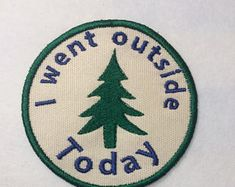 Adult Merit Badge I Went Outside Today Badge Embroidery Patches, Embroidery Applique, Machine Embroidery Designs, Embroidery Patterns, Embroidery Sampler, Cute Patches, Pin And Patches, Iron On Patches, Jacket Patches
