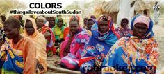 COLOR #thingsiloveaboutSouthSudan #SouthSudan