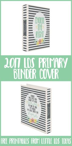 """Choose the Right"" 2017 LDS Primary Binder Covers. These are beautiful and would…"