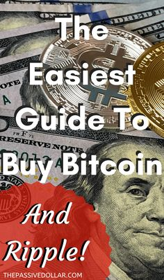 The easiest guide I've used to buy Bitcoin and Ripple. One of the two most popular cryptocurrencies right now.