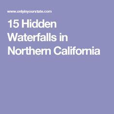 15 Hidden Waterfalls in Northern California