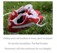 Oakley wore red sneakers in every sport he played. His family's foundation, The Red Sneaker Movement, will raise awareness for nut allergies #redsneakersforoakley