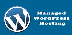 Managed WordPress Hosting: Top Advantages and Disadvantages
