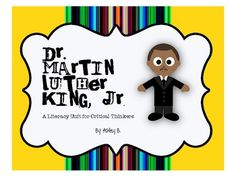 """Martin Luther King, Jr.: A Common-Core Literacy Unit for Critical Thinkers - Everything you need to delve into Martin Luther King Jr.'s life, his work, his """"I Have a Dream"""" speech, all while learning things like sequencing events on a timeline, finding vocabulary meaning in context, reading non-fiction, examining figurative language and metaphors, and a class seminar."""