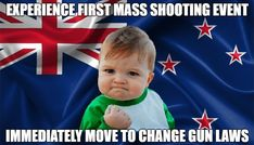 Proud of New Zealand's response to this tragedy, Super Funny Awesome Memes AdviceAnimals AdviceAnimals, funnymemes, Memes, Best Memes Ever, You Have Been Warned, Memes Of The Day, Have A Laugh, Super Funny, New Zealand, No Response, Real Life, Funny Jokes