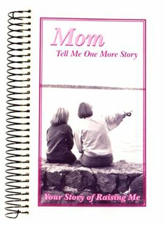 Mom, Tell Me One More Story: Your Story of Raising Me by G & R Publishing,http://www.amazon.com/dp/1563831503/ref=cm_sw_r_pi_dp_8rROsb0HT247VRV9