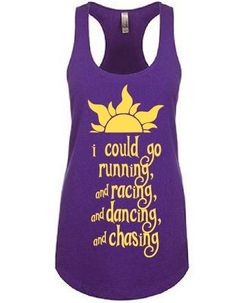 TANK TOP** I Could Go Running Racing Dancing Chasing // Tangled Rapunzel Flynn Rider // Disney World // going to Disney // custom printed