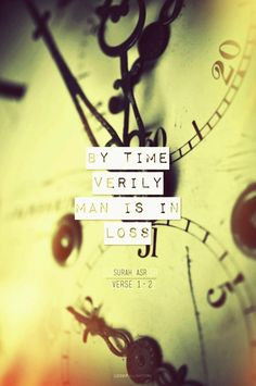 """""""Whoever trusts time is betrayed by it, whoever attaches great importance to it is abased by it, whoever is angry with time, it spites him even more, and whoever takes refuge with time is forsaken by it. Not everyone who throws hits the target. When the sultan changes so does the time."""" ~ ImamAli (as) ~ Bihar Al-Anwar, V. 77, P. 213, No. 1"""