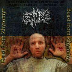 brutalgera: Cannibe - Beast Of Zhytomyr (2015)   Deathgrind