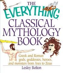 The Everything Classical Mythology Book by Lesley Bolton