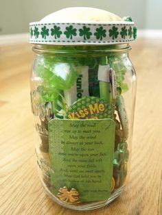 Clever and just plain fun, St. Patty's gift ... pint size mason jar filled with green things ... pins, pen, junior mints, gold coins, plastic shamrocks, card with the Irish blessing on it.  Cute.