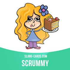 """Scrummy"" means very delicious.  Example: Mrs Walker's pie was absolutely…"