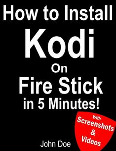 nice How to Install Kodi on Firestick: A Step by Step Guide to Install Kodi on Firestick in 5 minutes! Using Computer or Android Device: (With Video Tutorials & Screenshots) (Updated for Aug-2016!)