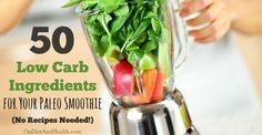 Low Carb Paleo Smoothies yield vegetables and less fruit. Here's 50 ingredients to mix and match for low carb paleo smoothies without recipes.