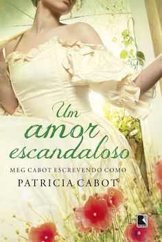 Românticos e Eróticos  Book: Patricia Cabot - Um Amor Escandaloso