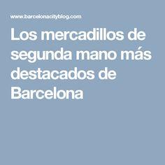 Los mercadillos de segunda mano más destacados de Barcelona