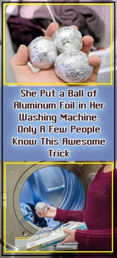 She Put a Ball of Aluminum Foil in Machine in Her Laundry time, Check This Awesome Trick