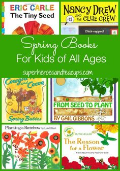 Spring books for kids of all ages. Picture books and chapter books, fiction and non-fiction.