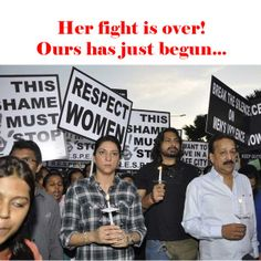 The 23-year-old girl who was gang-raped on a moving bus in Delhi died today. Indeed it is a sad day for all of us Indians who have rallied, protested, prayed and hoped for her vindication. But it doesn't have to end with her death. It doesn't have to be over. Let her death not be in vain!