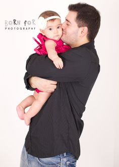 Born For Photography: Daddy with 6 month old daughter.