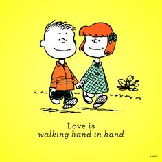 Love is walking hand in hand.