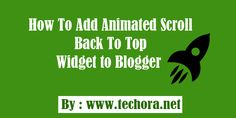 How To Add Animated Scroll Back To Top Widget to Blogger blogs