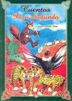 Autor: Sánchez Lihón, Danilo / Ilustradora: Olga Flores / Género: Narrativo. Cuento. Tradición. / Libro ilustrado