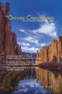 The Owyhee Canyonlands - An Outdoor Adventure Guide: Steve Stuebner, Mark Lisk: 9780982495629: AmazonSmile: Books