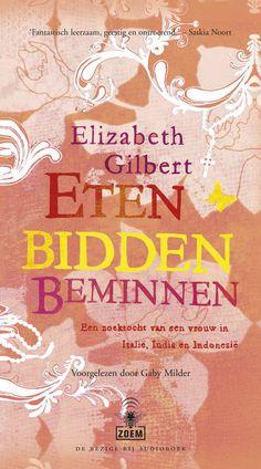 Eten, Bidden, Beminnen | Elizabeth Gilbert | 9789023457169. Voor de tweede keer gelezen, blijft een inspirerend boek!