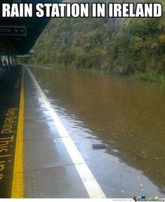 So we had a bit of rain in Ireland this is a train station Very Funny Pictures, Funny Images, Funny Pics, Irish Memes, Irish Culture, Somewhere Over, Silly Memes, Best Memes, Dream Vacations
