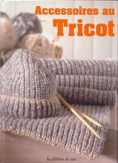 Accessoires au tricot ok: Knitting Books, Baby Knitting, Edition De Saxe, Knitting Accessories, Couture, Headbands, Knitted Hats, Knitting Patterns, Knit Crochet