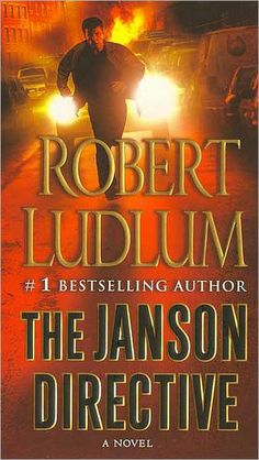 Robert Ludlum - The Janson Directive (Janson Series Book Used Books, Books To Read, My Books, Robert Ludlum, Story Tale, Read News, Book 1, Bestselling Author, Nonfiction