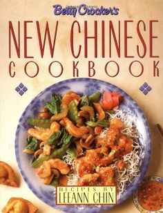 Betty Crocker's New Chinese Cookbook: Recipes by Leeann Chin:Amazon:Books