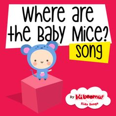"Teach counting with ""Where Are the Baby Mice"" song for toddlers. #kidsongs #toddler #math"