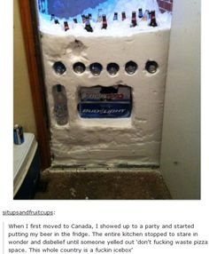 When there was no need for refrigerators. | 23 Times Tumblr Proved That Canada Is The Best Country There Is