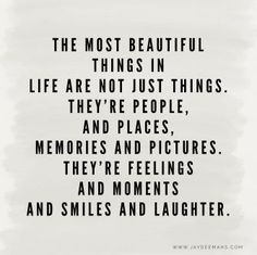 7 Inspirational Quotes To Get You Through The Week – Part 13 The most beautiful things in life are not just things. They're people, and places, memories, and pictures. They're feelings and moments and smiles and laughter. Citation Souvenir, Familia Quotes, Favorite Quotes, Best Quotes, Quotes Quotes, Love Quotes Funny, Wife Quotes, Self Love Quotes, Friend Quotes