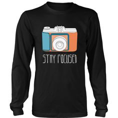 Stay Focused Photography T-shirt