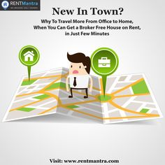 Travel Less From Office to Home by Getting a Broker Free House on Rent. Just Visit: www.rentmantra.com to Fulfill all Your Rental Needs in a Timely and Cost-Efficient Manner. #newintown #savetime #houseonrent #flatonrent #brokerfree #Rentmantra #Noida